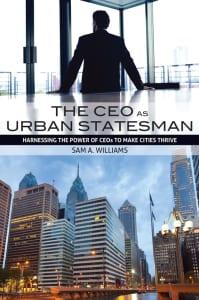 THE CEO AS URBAN STATESMAN